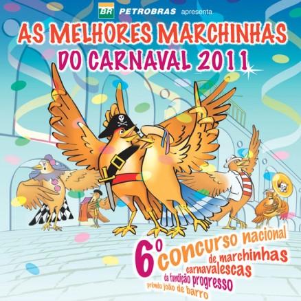 As Melhores Marchinhas do Carnaval de 2011 Concurso nacional de marchinhas carnavalescas da Fundição Progresso
